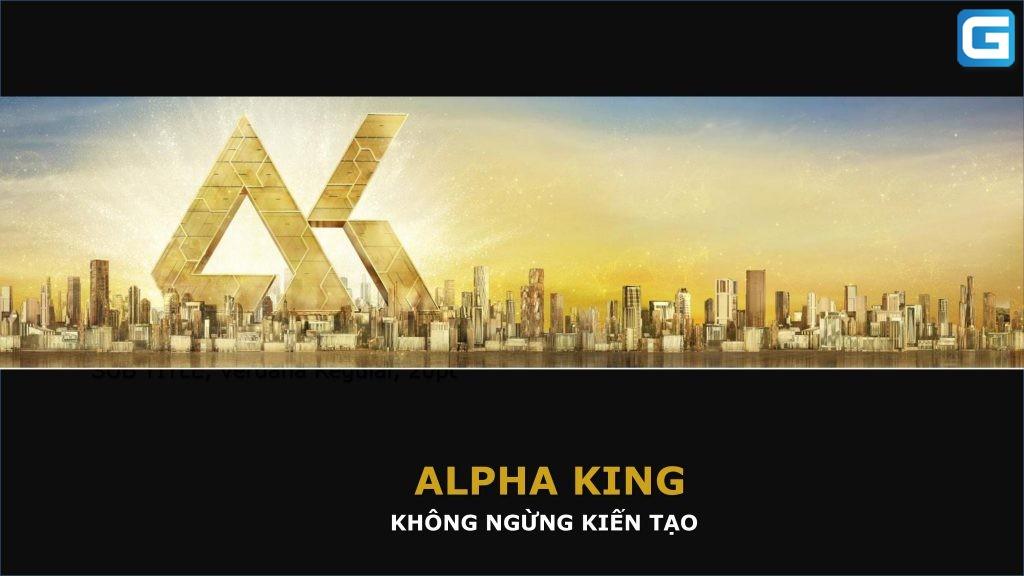 Chủ đầu tư Alpha King – Thông tin mới nhất